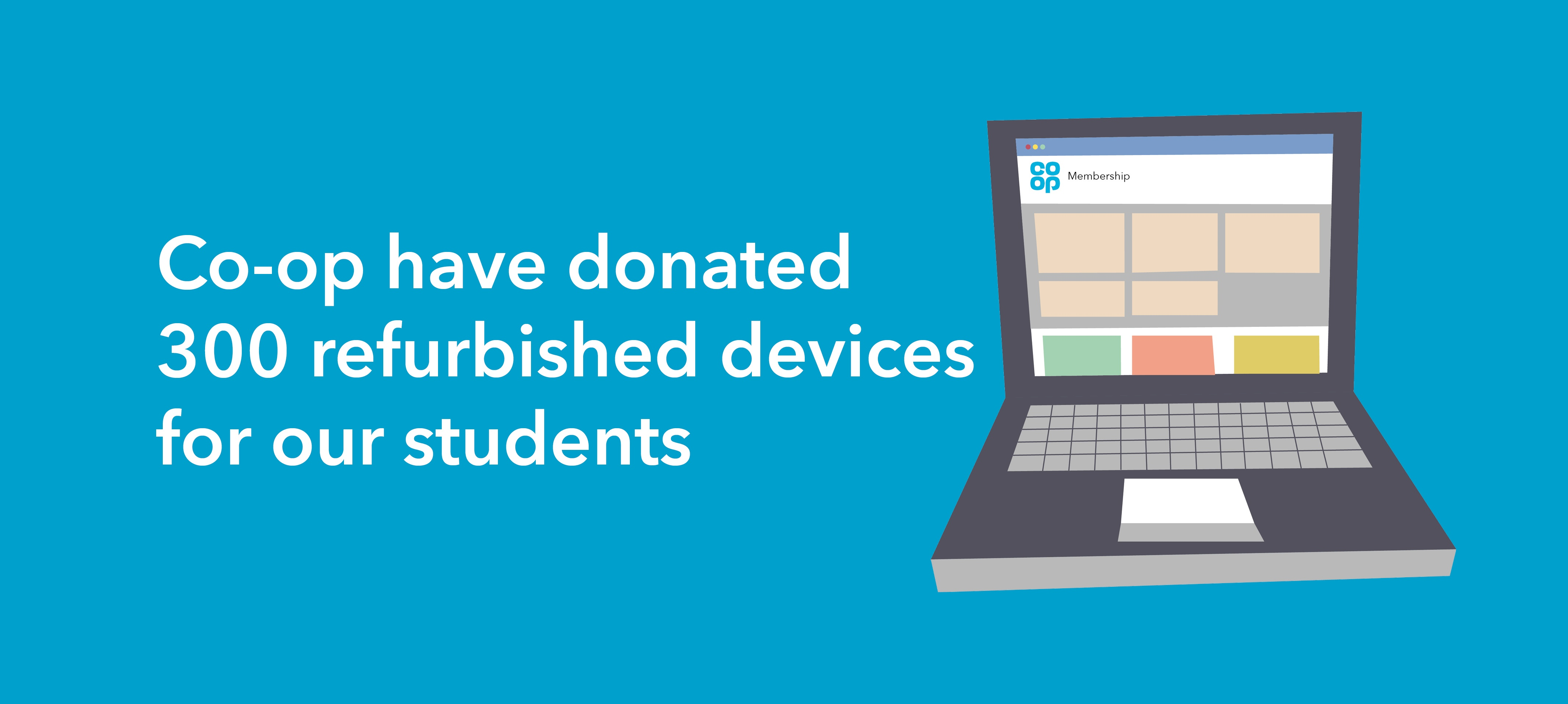 Co-op donate 300 devices for our students