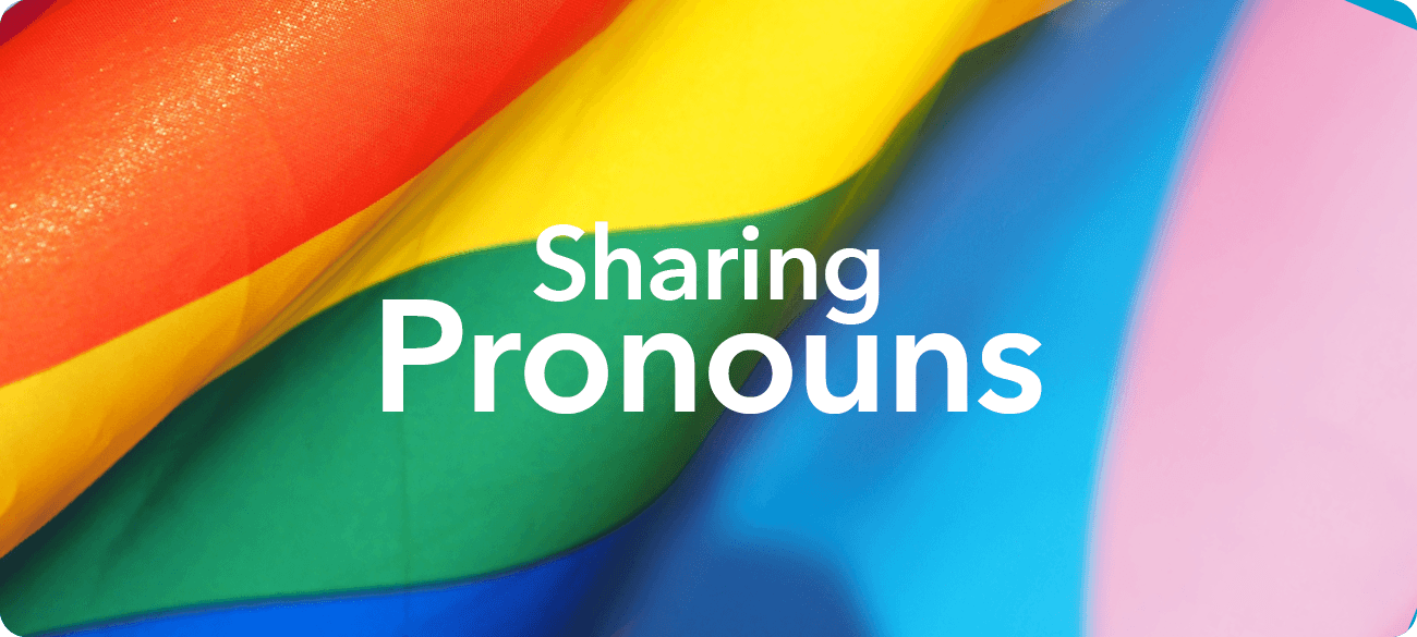 Sharing our Pronouns