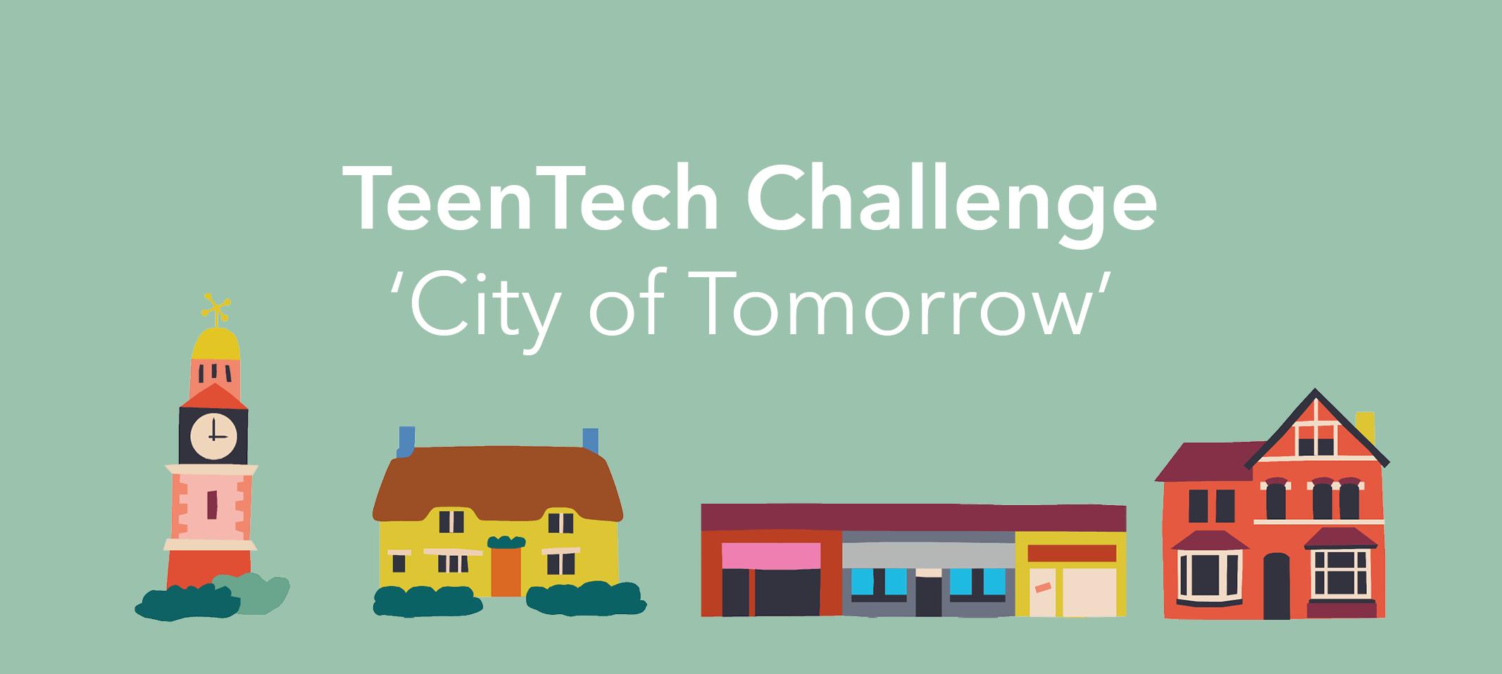 TeenTech Challenge 'City of Tomorrow'